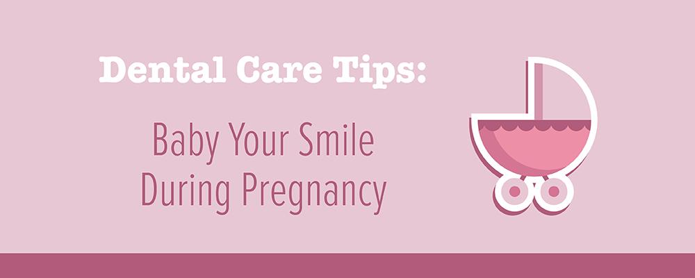 Dental Tips dental care during pregnancy