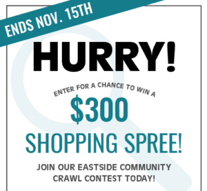 Enter our fun Eastside Community Crawl for a chance to win $300.00