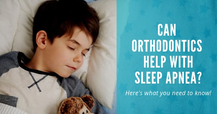 Can orthodontics help with sleep apnea? Here's what you need to know!